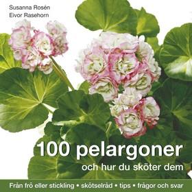 100 pelargoner och hur du sköter dem