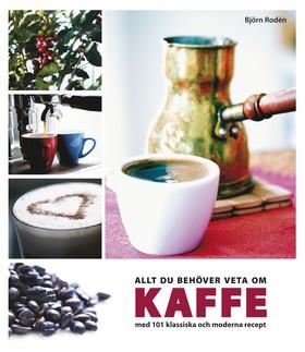 Allt du behöver veta om kaffe