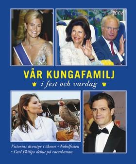 Vår kungafamilj i fest och vardag 2008
