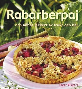 Rabarberpaj och annat läckert av frukt och bär