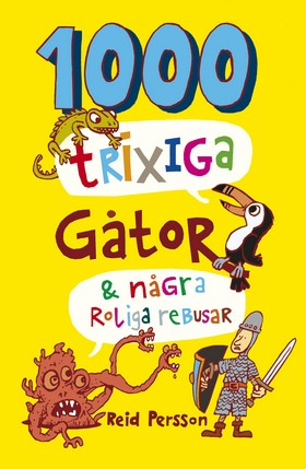 1000 trixiga gåtor & några roliga rebusar