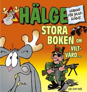 Hälge - Stora boken om viltvård