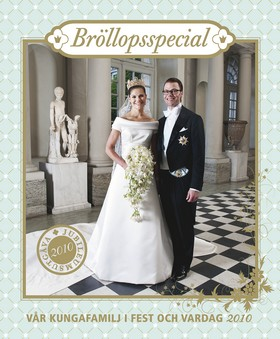 Vår kungafamilj i fest och vardag 2010 - Bröllopsspecial