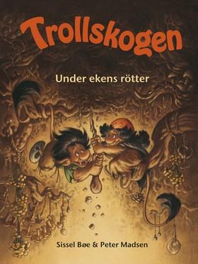 Trollskogen - Under ekens rötter