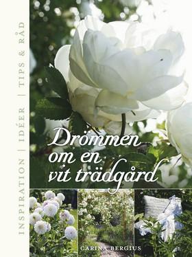 Drömmen om en vit trädgård