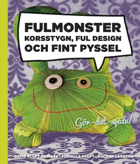 Fulmonster – korsstygn, ful design och fint pyssel