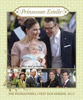 Vår kungafamilj i fest och vardag 2012