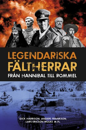 Legendariska fältherrar - från Hannibal till Rommel