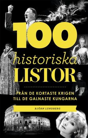 100 historiska listor - från de kortaste krigen till de galnaste kungarna