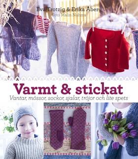 Varmt & stickat – vantar, mössor, sockor, sjalar, tröjor och lite spets