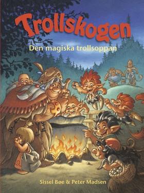 Trollskogen – Den magiska trollsoppan