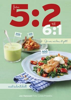 Från 5:2 till 6:1 – gå ner, må bra, ät gott!