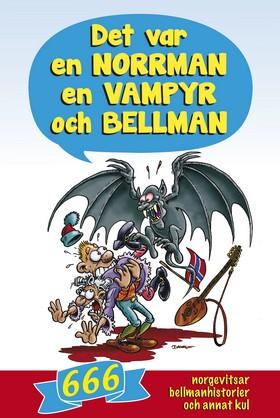 Det var en norrman, en vampyr och Bellman