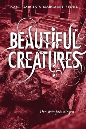 Beautiful Creatures – Den sista prövningen