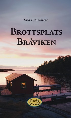 Sverigedeckaren: Brottsplats Bråviken