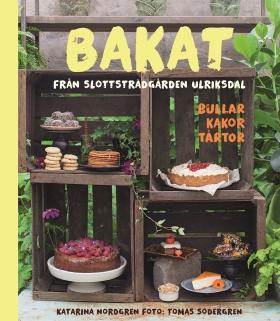 Bakat från Slottsträdgården Ulriksdal - bullar, kakor, tårtor