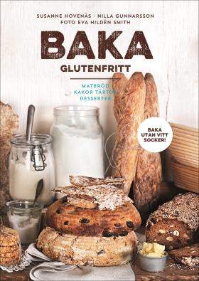 Baka glutenfritt – matbröd, kakor, tårtor, desserter