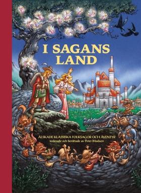 I sagans land – Älskade klassiska folksagor och äventyr tecknade och berättade av Peter Madsen