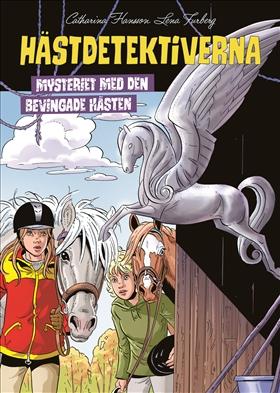 Hästdetektiverna. Mysteriet med den bevingade hästen