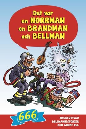 Det var en norrman, en brandman och Bellman