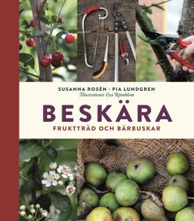 Beskära – fruktträd och bärbuskar