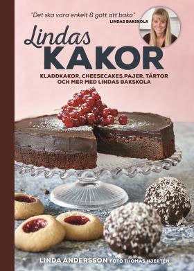 Lindas kakor – kladdkakor, cheesecakes, pajer, tårtor och mer med Lindas bakskola