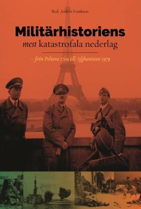 Militärhistoriens mest katastrofala nederlag – från Poltava 1709 till Afghanistan 1979