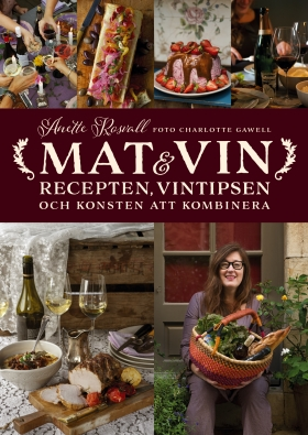 Mat & vin – recepten, vintipsen och konsten att kombinera