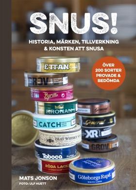 Snus! – Historia, märken, tillverkning & konsten att snusa