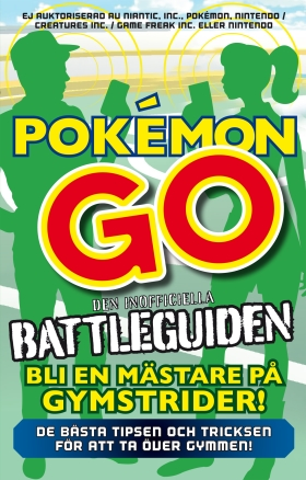 Pokémon Go – den inofficiella battleguiden