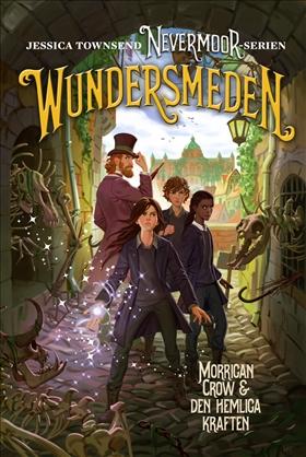 Nevermoor: Wundersmeden – Morrigan Crow & den hemliga kraften