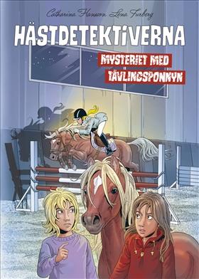 Hästdetektiverna. Mysteriet med tävlingsponnyn
