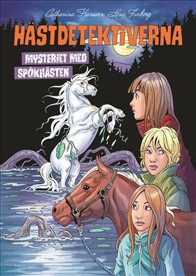 Hästdetektiverna. Mysteriet med spökhästen