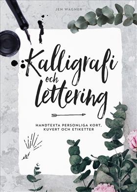 Kalligrafi och lettering : handtexta personliga kort, kuvert och etiketter