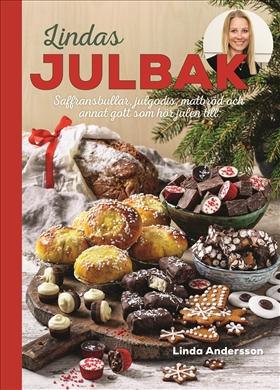 Lindas julbak – Saffransbullar, julgodis, matbröd och annat gott som hör julen till