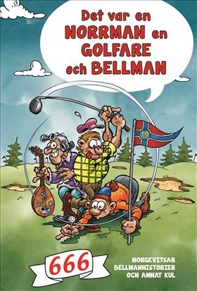 Det var en norrman, en golfare och Bellman