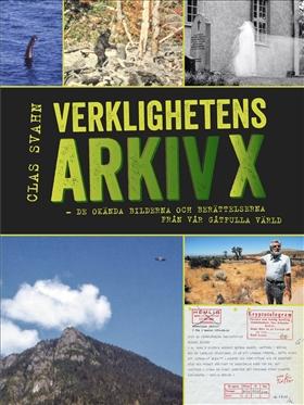 Verklighetens Arkiv X – De okända bilderna och berättelserna från vår gåtfulla värld