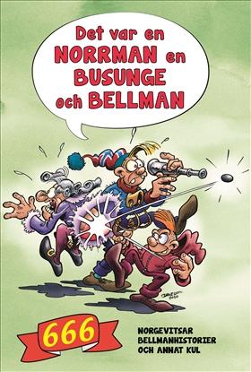 Det var en norrman, en busunge och Bellman