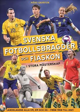Svenska fotbollsbragder och fiaskon i stora mästerskap