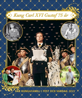 Vår kungafamilj i fest och vardag 2021