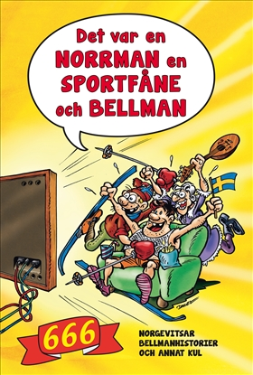 Det var en norrman, en sportfåne och Bellman