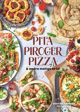 Pita, piroger, pizza & andra matiga bröd