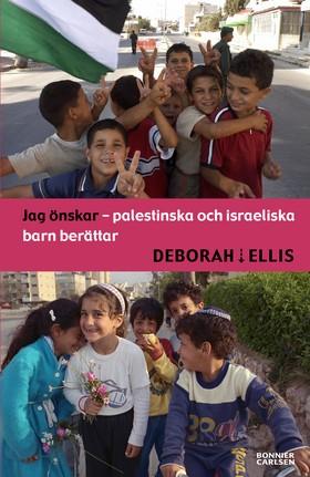 Jag önskar - palestinska och israeliska barn berättar