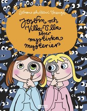 Josefin och Villa-Ulla löser mystiska mysterier
