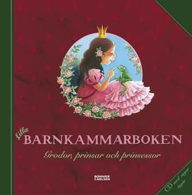 Lilla barnkammarboken. Grodor, prinsar och prinsessor inkl cd