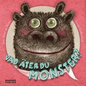 Vad äter du monster?