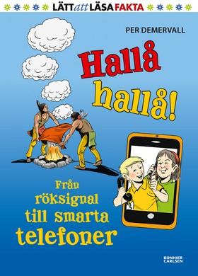 Hallå hallå! Från röksignal till smarta telefoner