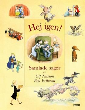 Hej igen! Samlade sagor av Ulf Nilsson och Eva Eriksson