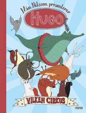 Hugo Vilken cirkus!