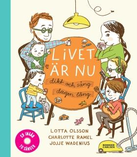 Livet är nu: Dikt och sång dagen lång (inkl cd)